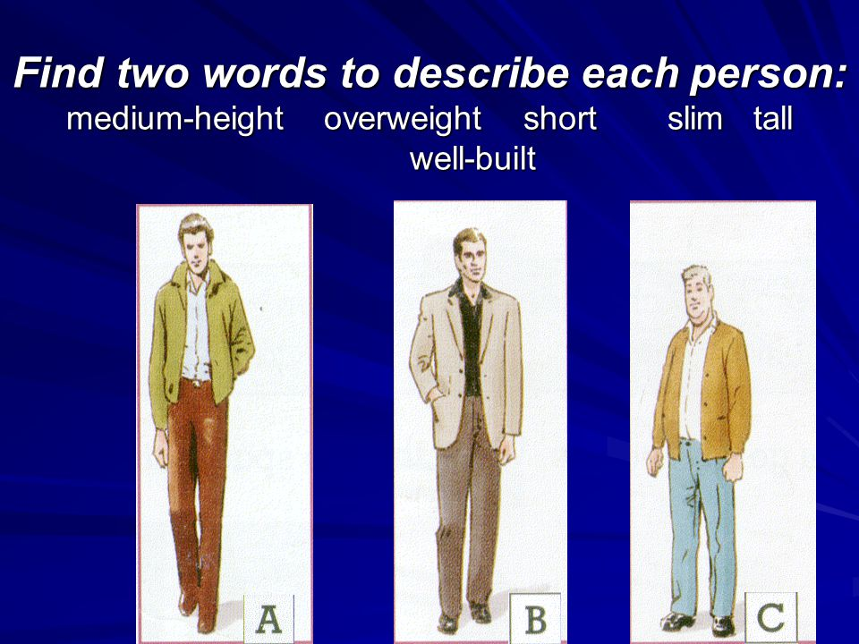 Find two words to describe each person: medium-height. overweight