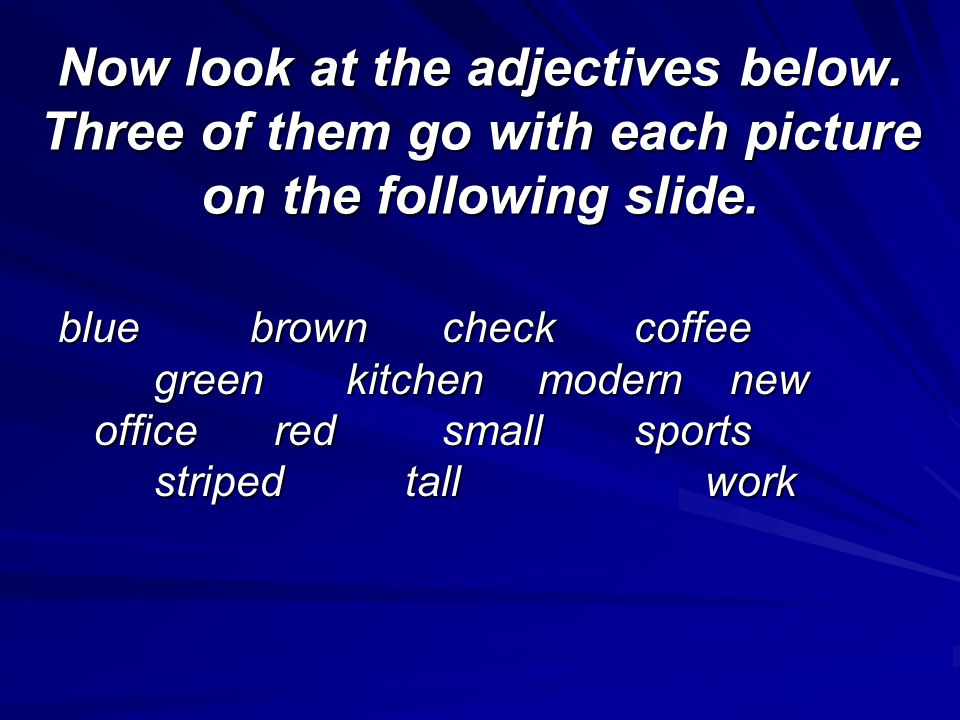 Now look at the adjectives below
