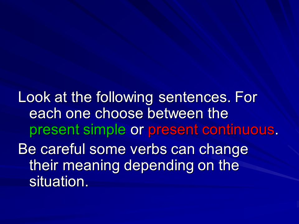 Look at the following sentences