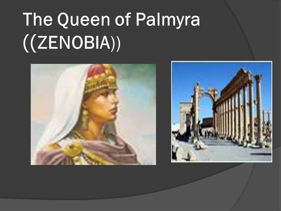 The Queen of Palmyra ZENOBIA))))