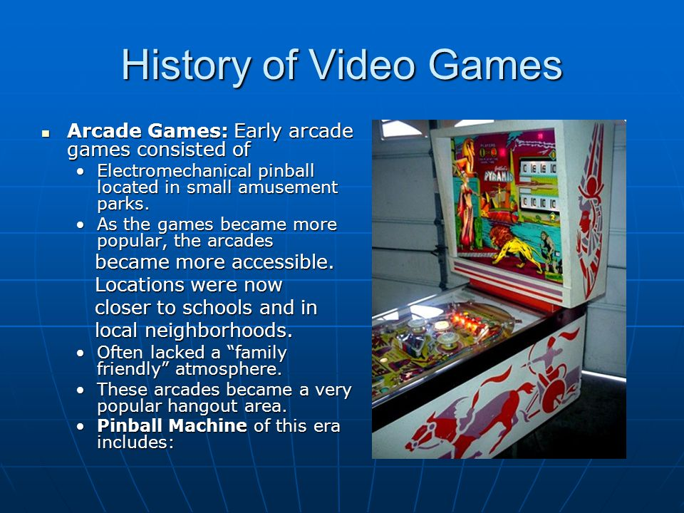 History of Video Games Arcade Games: Early arcade games consisted of