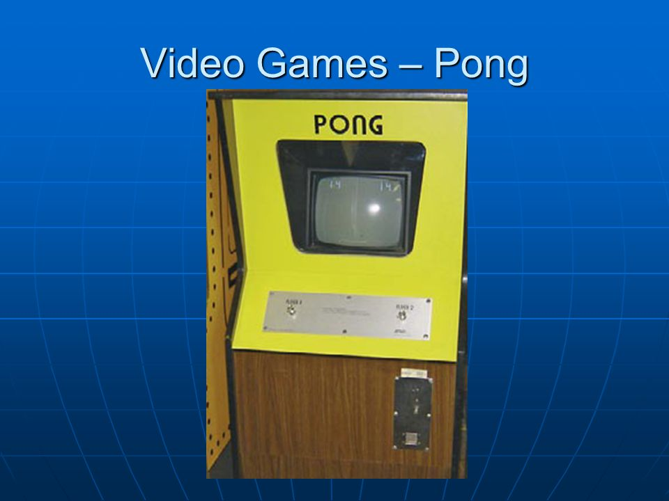 Video Games – Pong