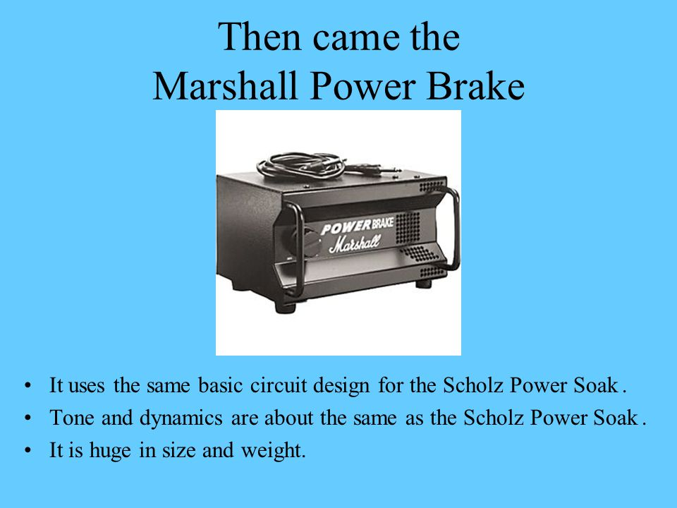 Then came the Marshall Power Brake
