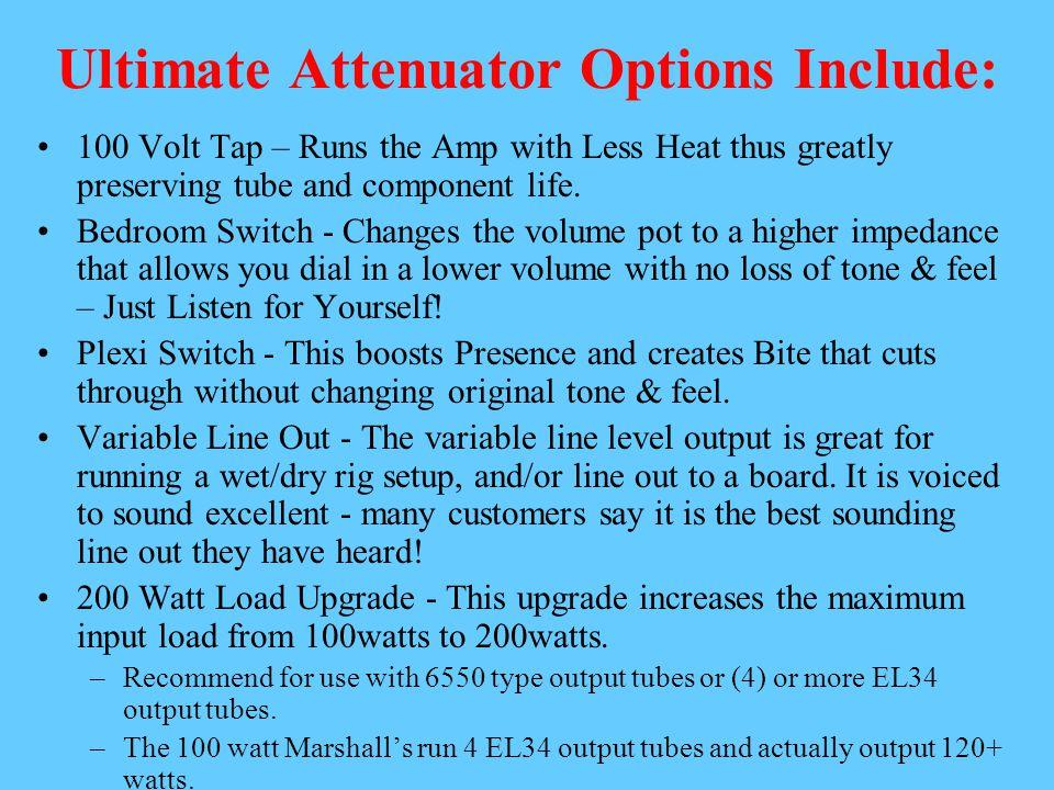 Ultimate Attenuator Options Include: