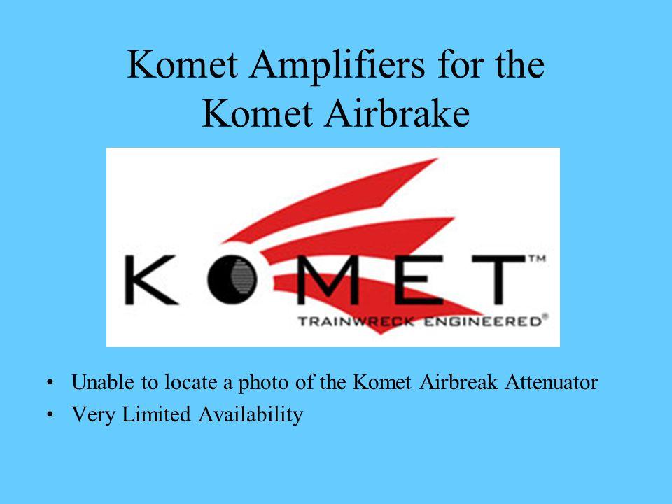 Komet Amplifiers for the Komet Airbrake