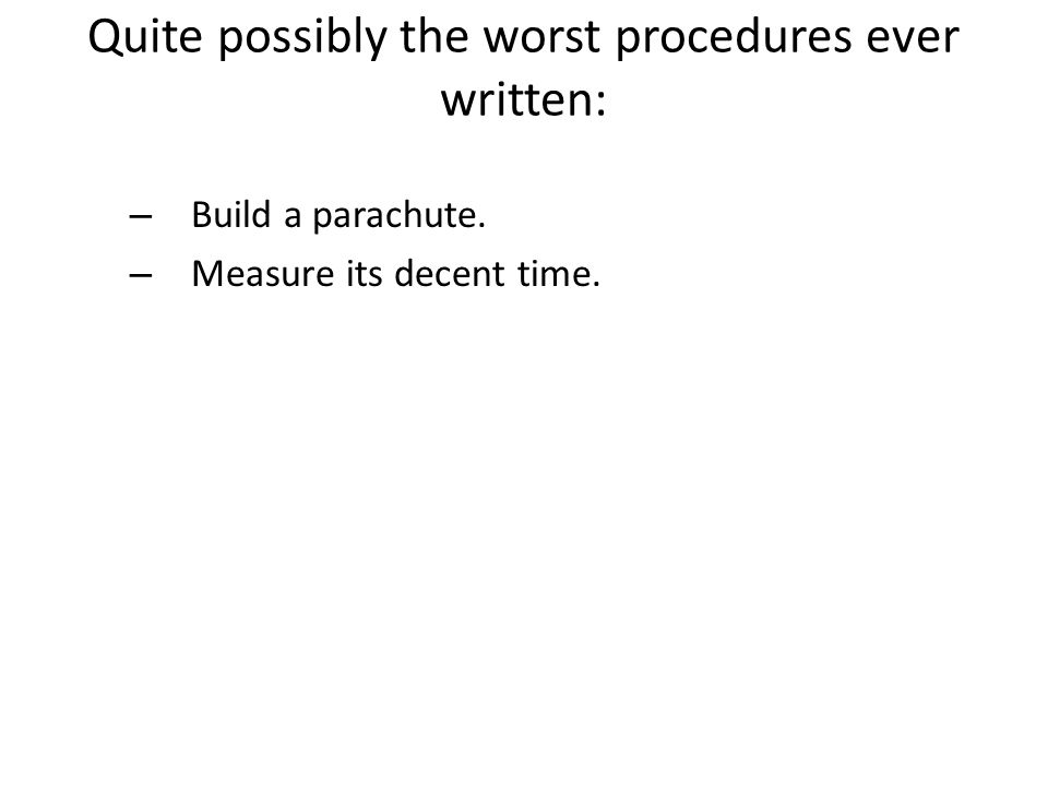 Quite possibly the worst procedures ever written: