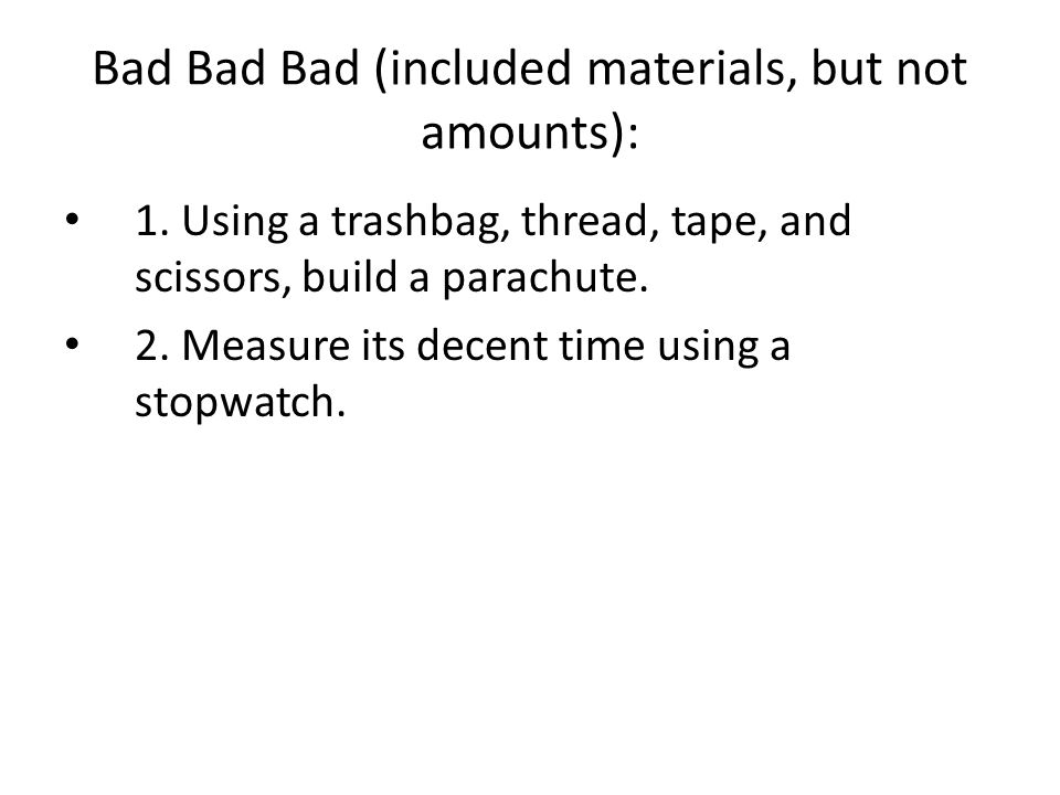 Bad Bad Bad (included materials, but not amounts):