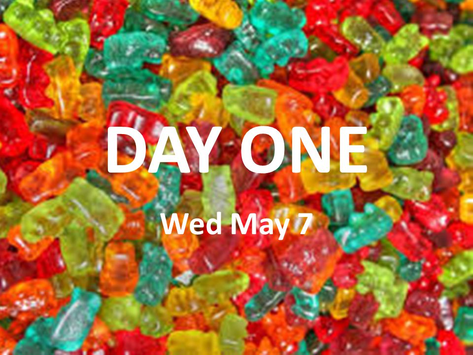 DAY ONE Wed May 7
