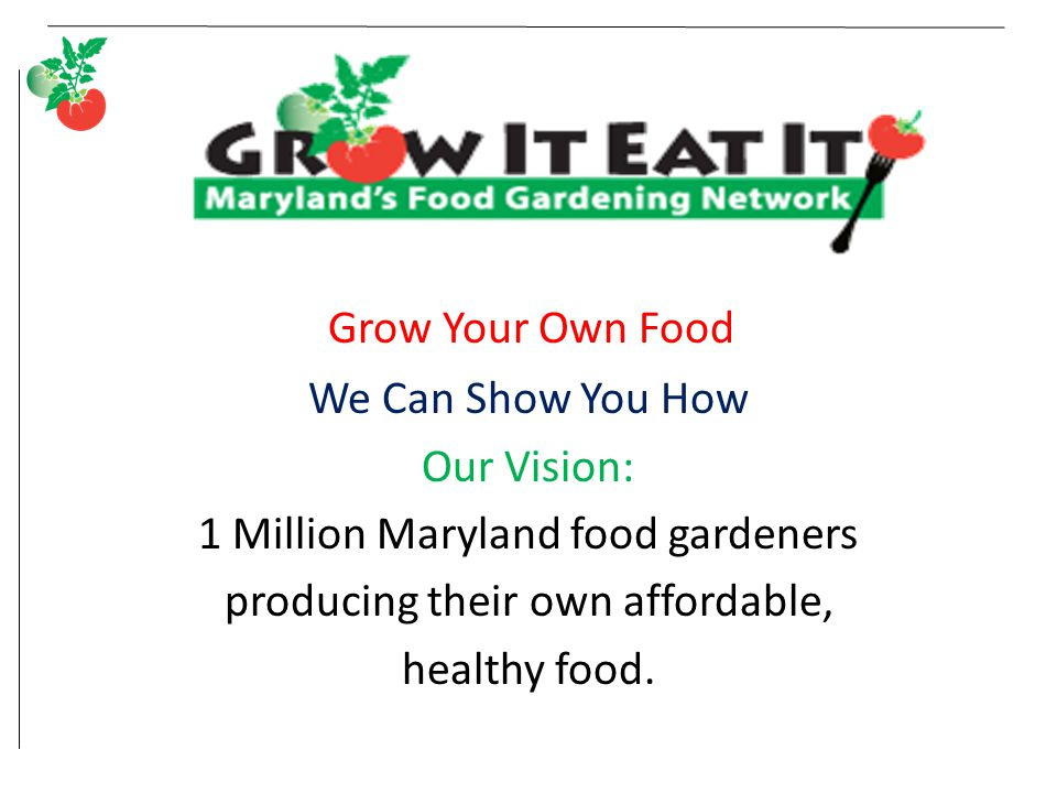 Grow Your Own Food We Can Show You How Our Vision: