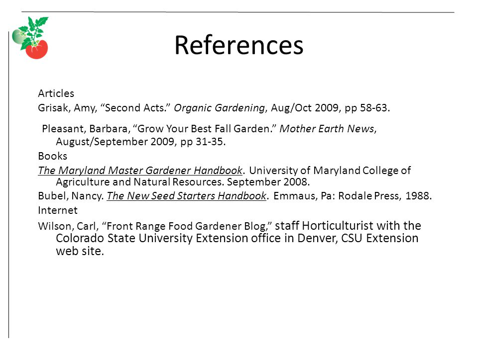 References Articles. Grisak, Amy, Second Acts. Organic Gardening, Aug/Oct 2009, pp 58-63.