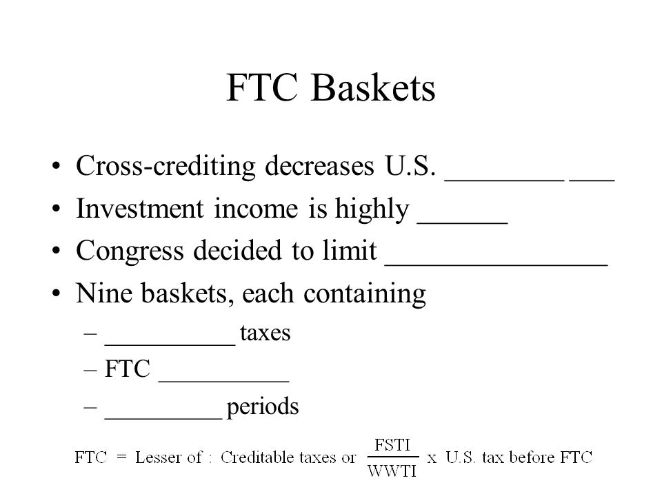 FTC Baskets Cross-crediting decreases U.S. ________ ___