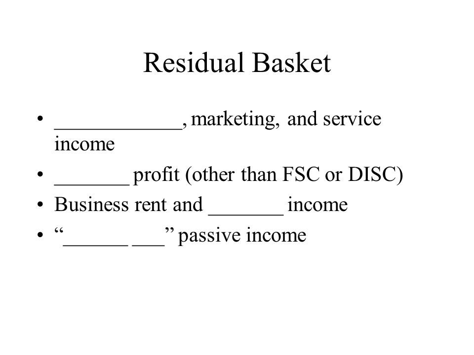 Residual Basket ____________, marketing, and service income