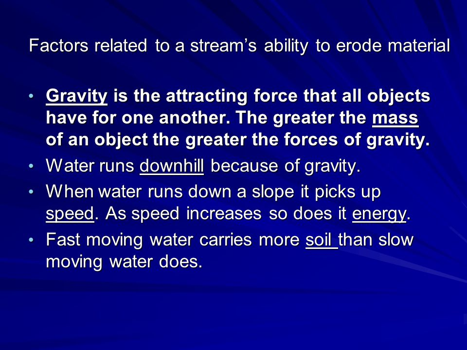 Factors related to a stream's ability to erode material