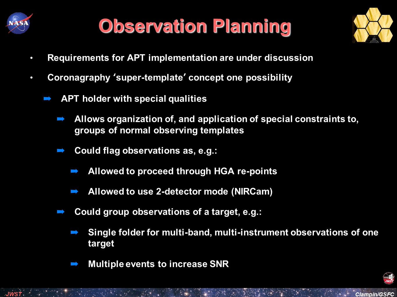 Observation Planning Requirements for APT implementation are under discussion. Coronagraphy 'super-template' concept one possibility.