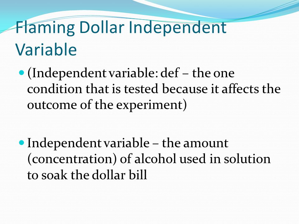 Flaming Dollar Independent Variable