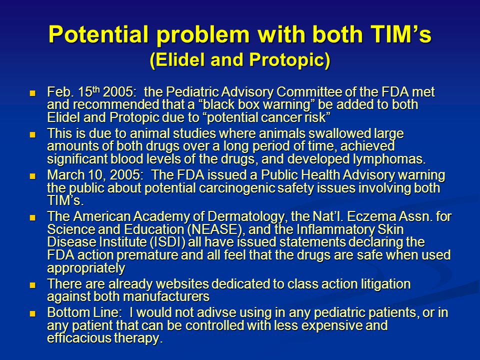 Potential problem with both TIM's (Elidel and Protopic)