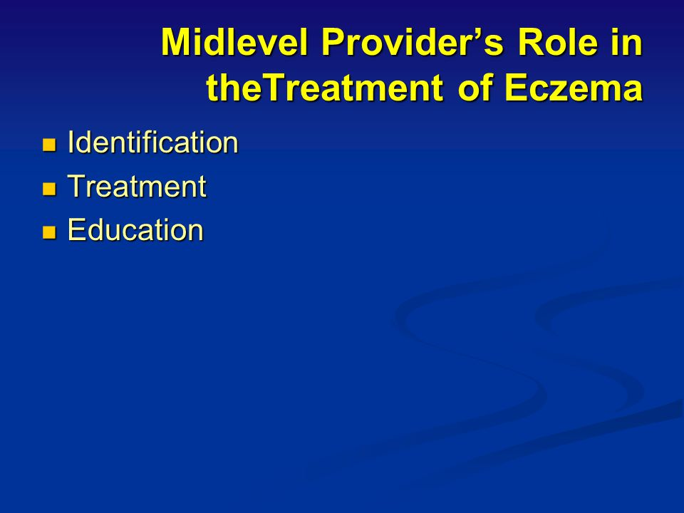 Midlevel Provider's Role in theTreatment of Eczema