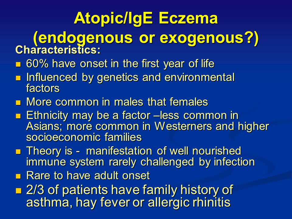 Atopic/IgE Eczema (endogenous or exogenous )
