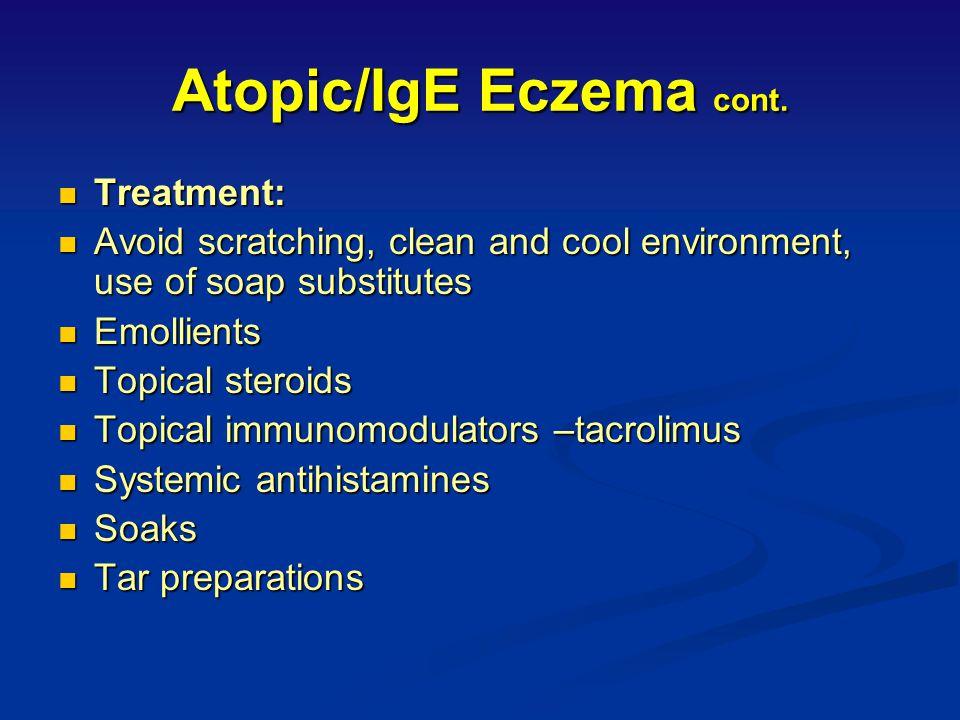 Atopic/IgE Eczema cont.