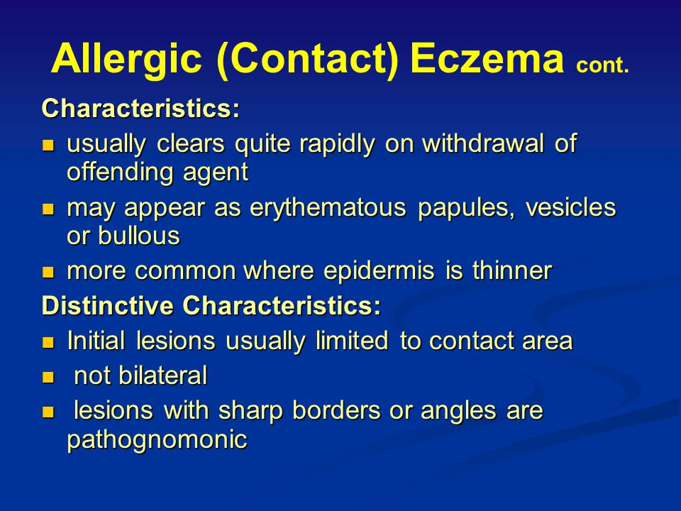 Allergic (Contact) Eczema cont.