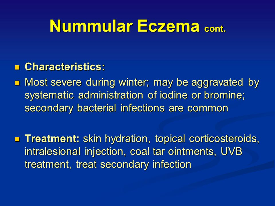 Nummular Eczema cont. Characteristics: