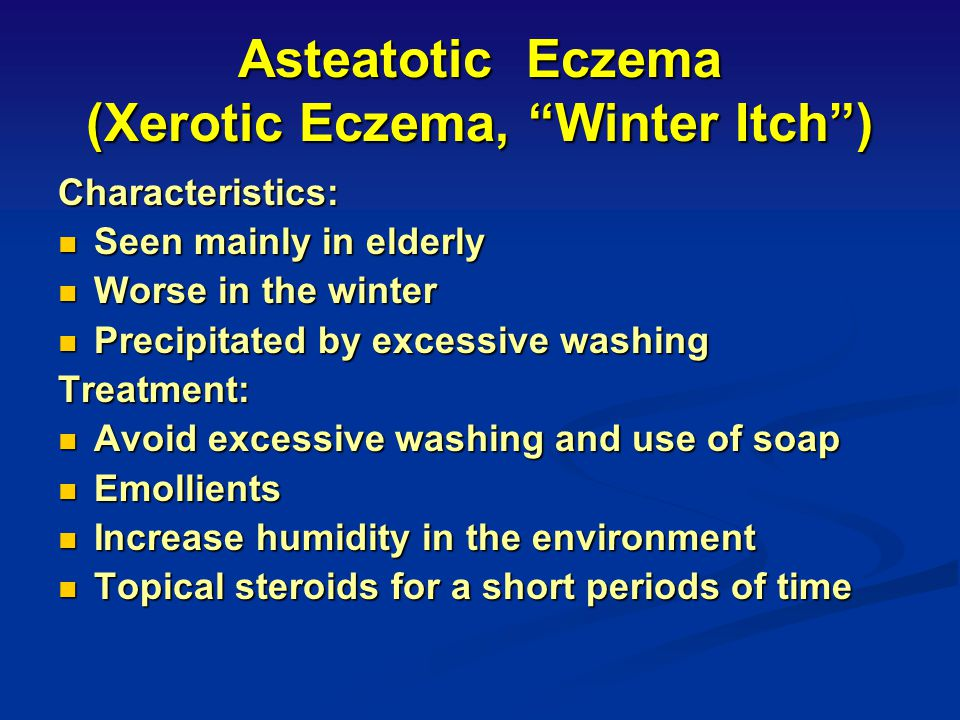 Asteatotic Eczema (Xerotic Eczema, Winter Itch )