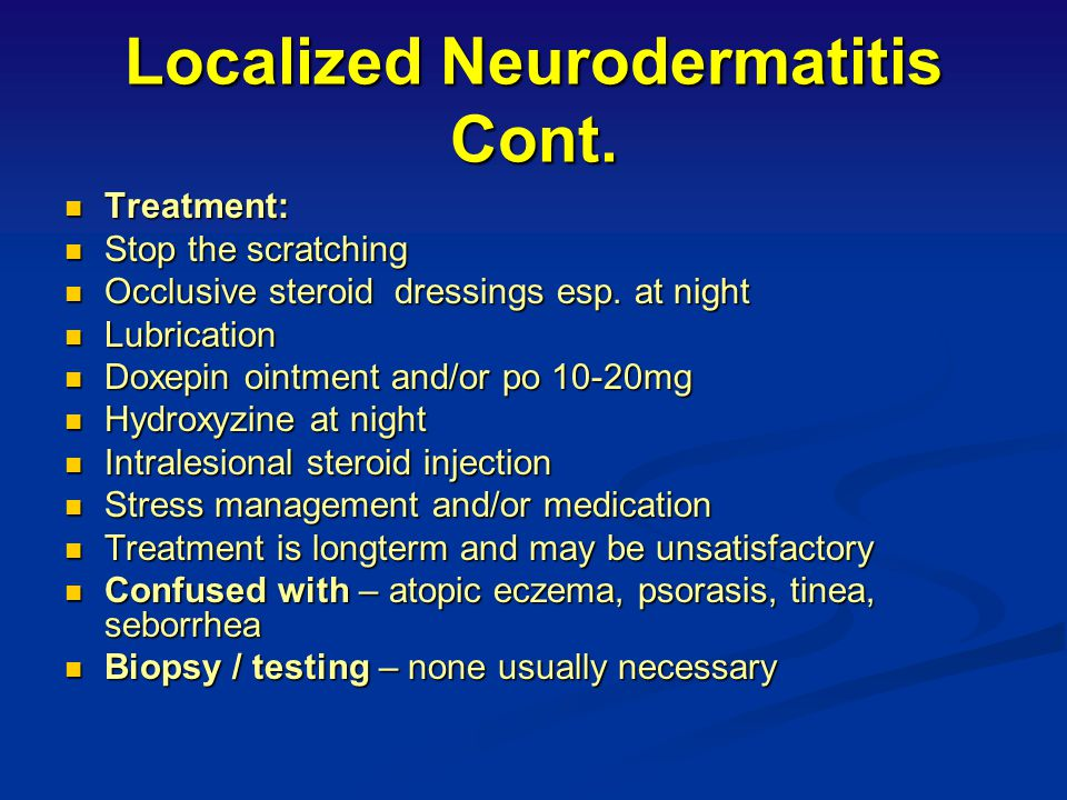 Localized Neurodermatitis Cont.