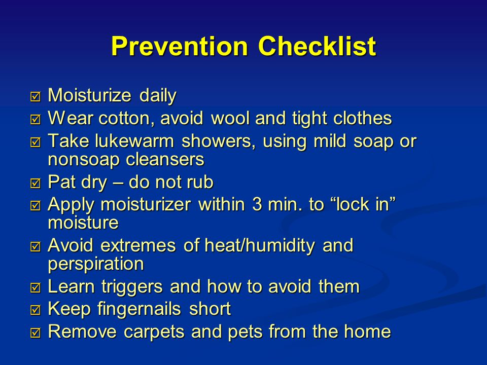 Prevention Checklist Moisturize daily