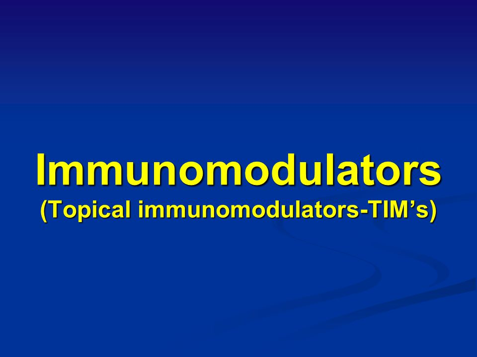 Immunomodulators (Topical immunomodulators-TIM's)