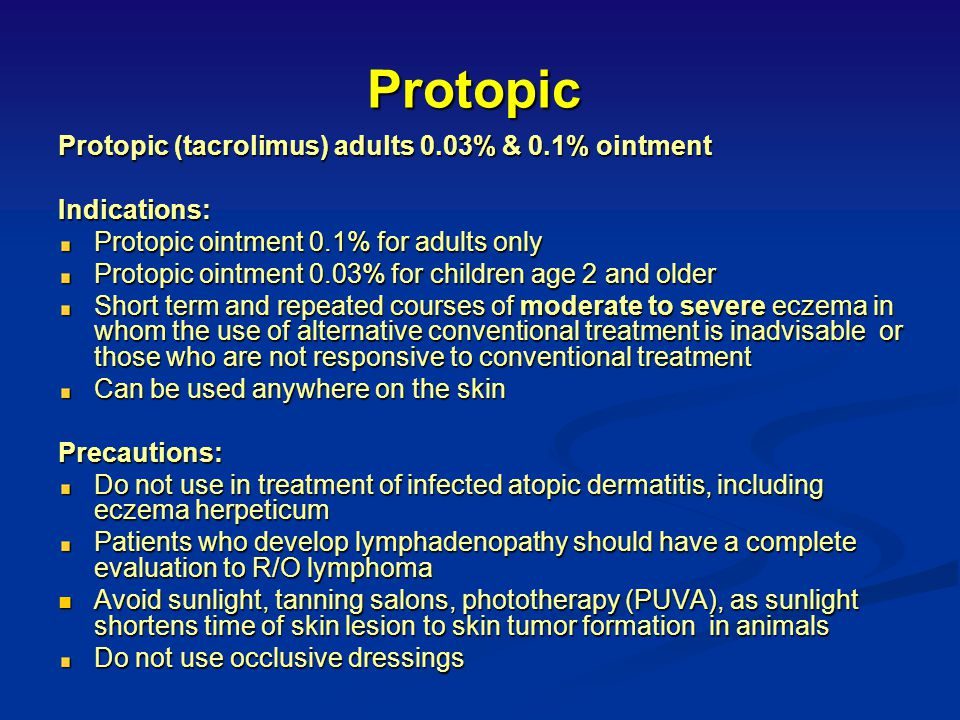 Protopic Protopic (tacrolimus) adults 0.03% & 0.1% ointment