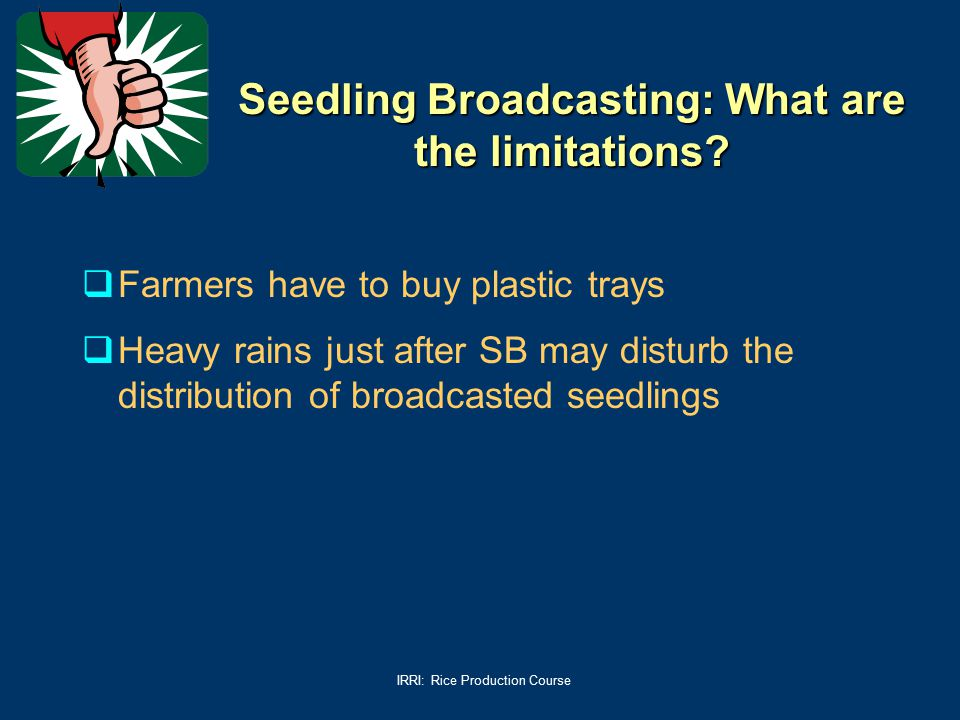 Seedling Broadcasting: What are the limitations