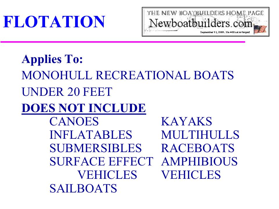 FLOTATION Applies To: MONOHULL RECREATIONAL BOATS UNDER 20 FEET