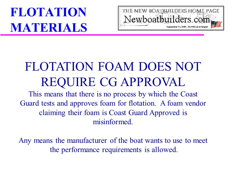 FLOTATION FOAM DOES NOT REQUIRE CG APPROVAL