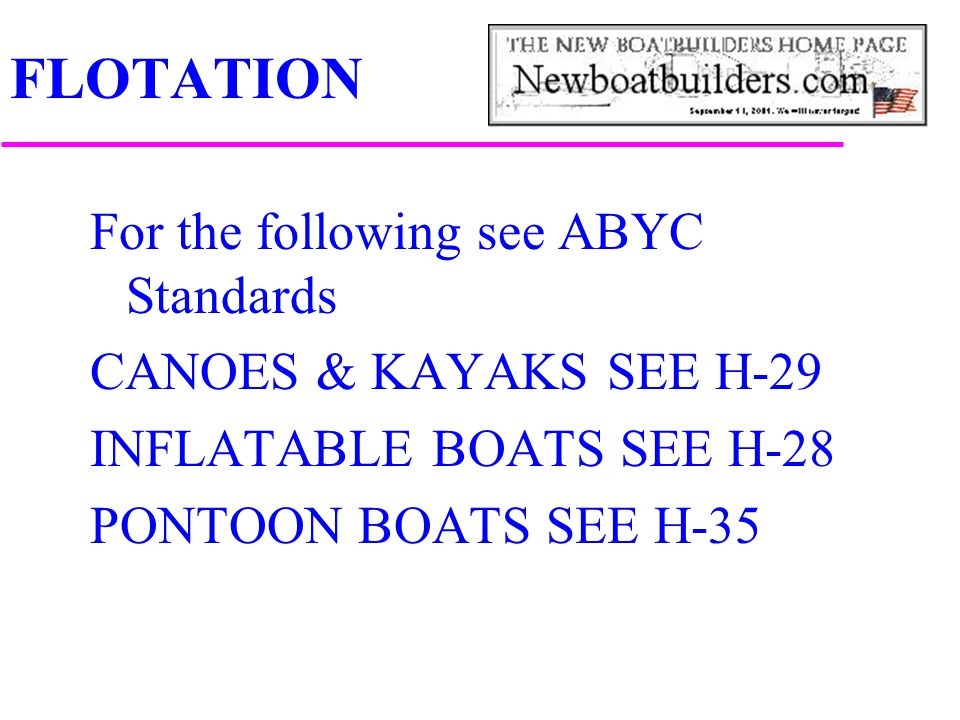 FLOTATION For the following see ABYC Standards