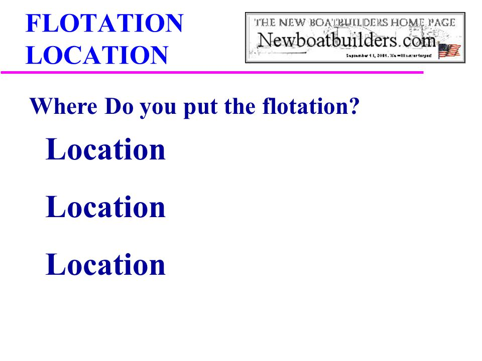 FLOTATION LOCATION Where Do you put the flotation Location