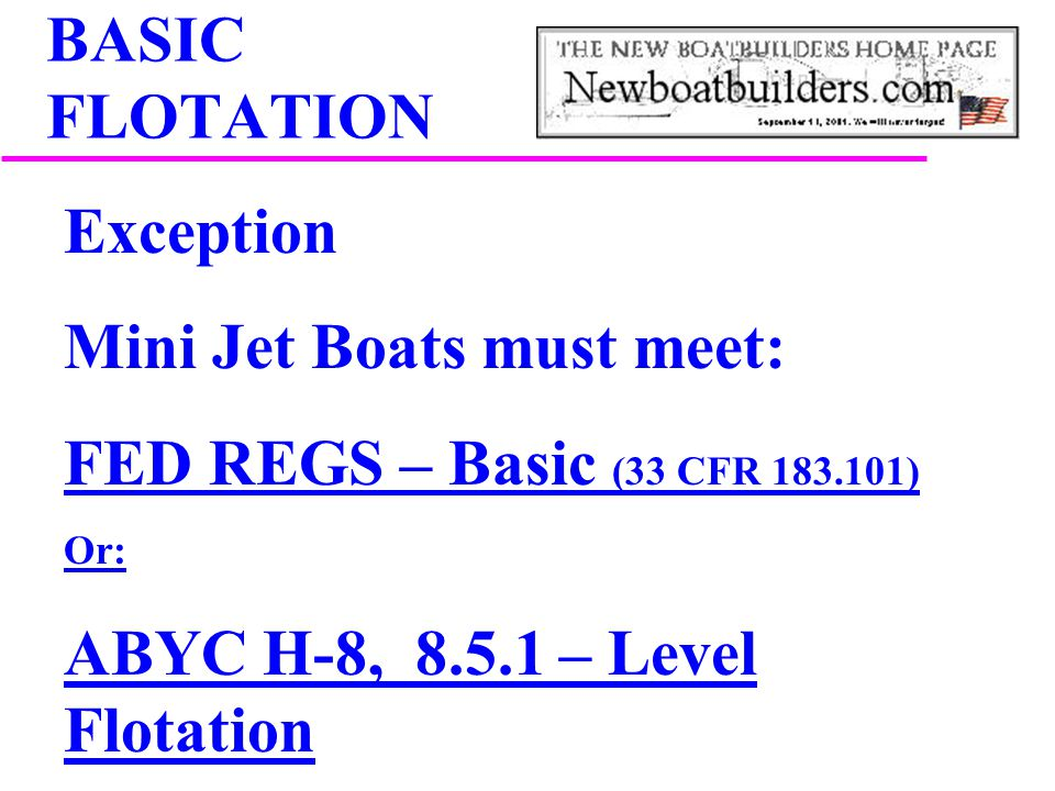 Mini Jet Boats must meet: FED REGS – Basic (33 CFR )