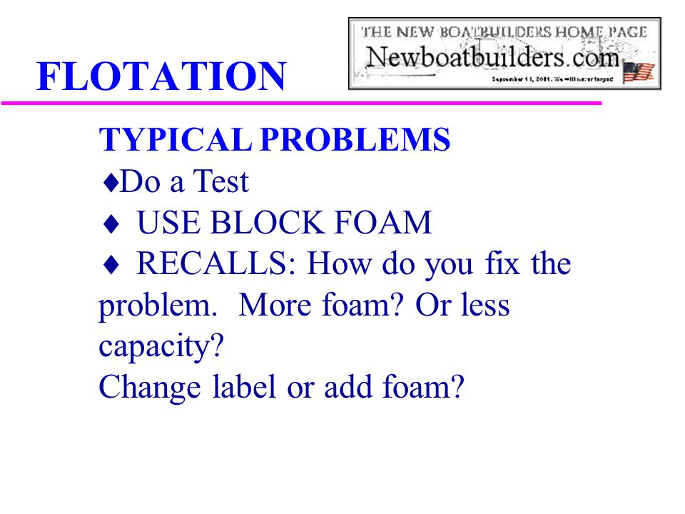 FLOTATION TYPICAL PROBLEMS Do a Test USE BLOCK FOAM