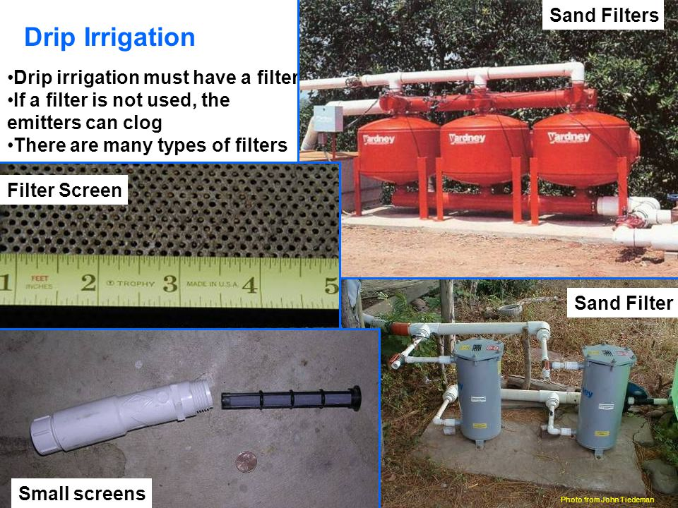 Drip Irrigation Sand Filters Drip irrigation must have a filter