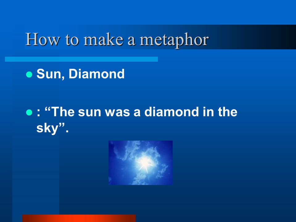 How to make a metaphor Sun, Diamond