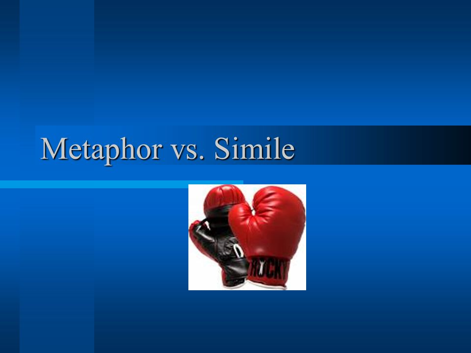 Metaphor vs. Simile