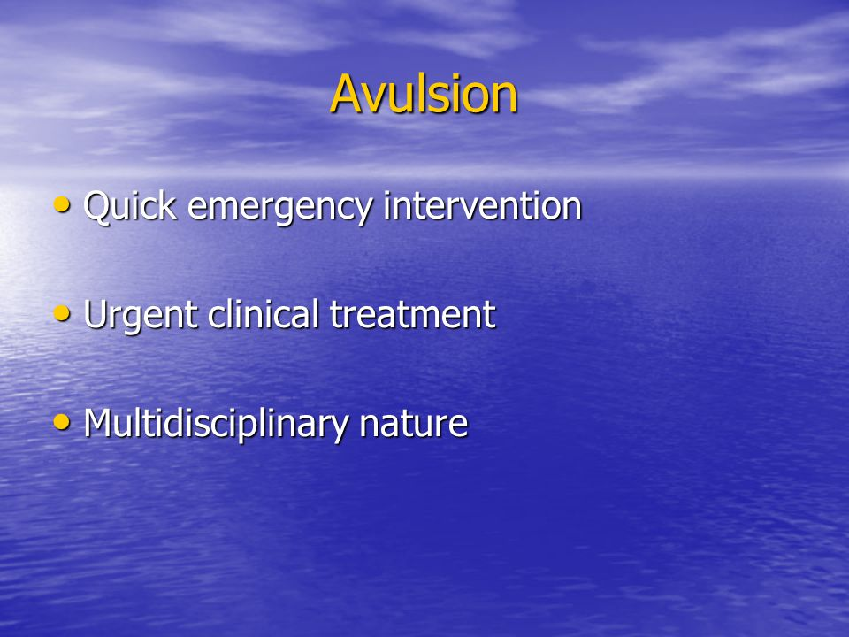 Avulsion Quick emergency intervention Urgent clinical treatment