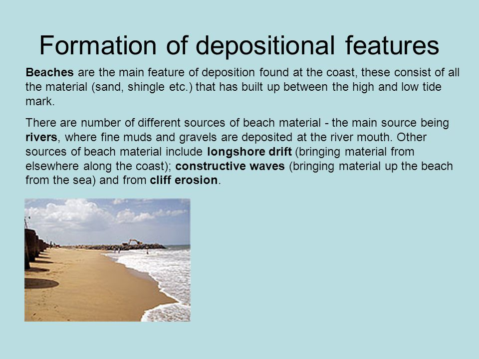 Formation of depositional features