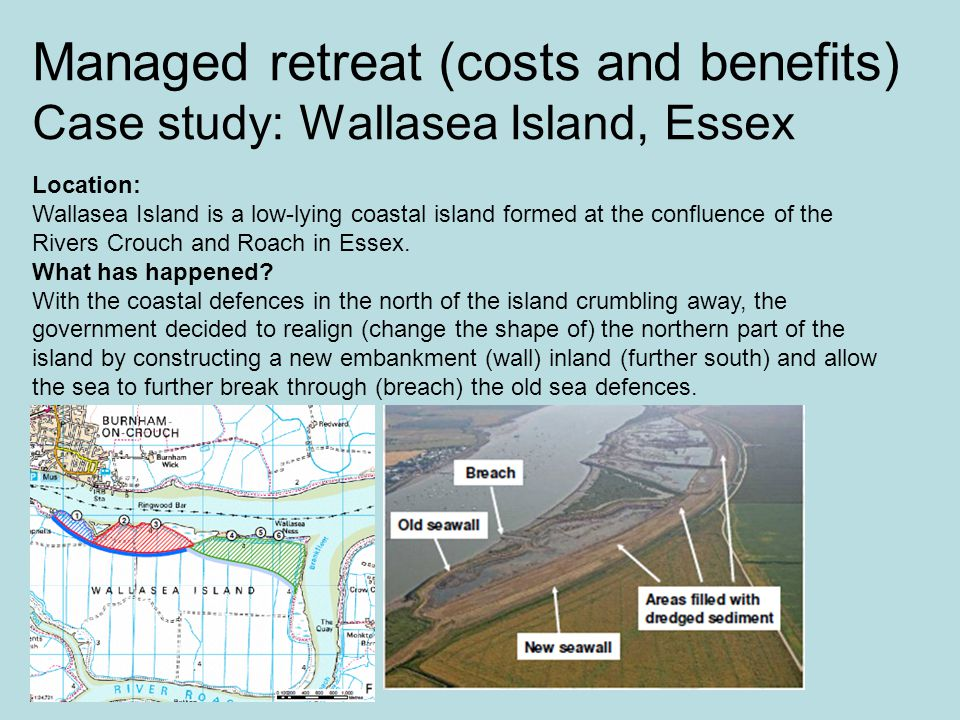 Managed retreat (costs and benefits) Case study: Wallasea Island, Essex