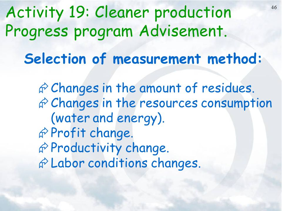 Activity 19: Cleaner production Progress program Advisement.