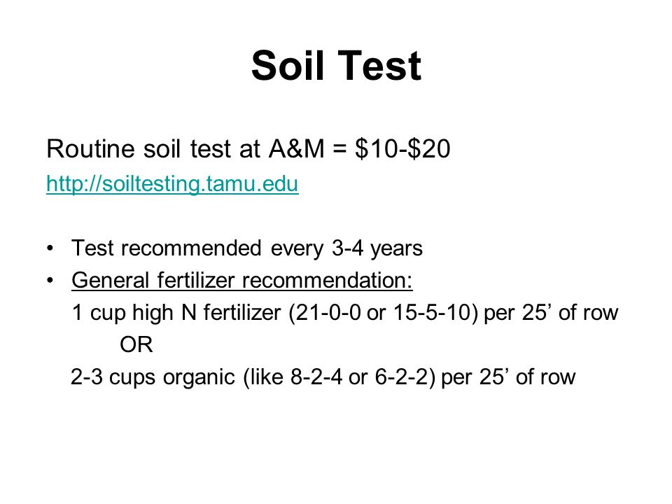 Soil Test Routine soil test at A&M = $10-$20