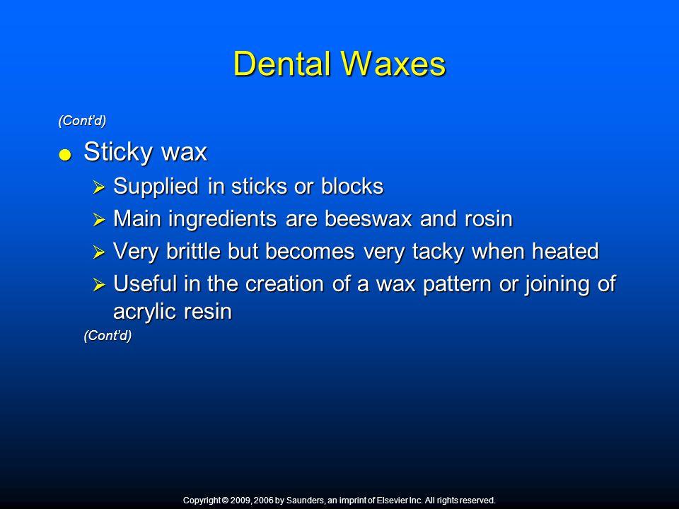 Dental Waxes Sticky wax Supplied in sticks or blocks