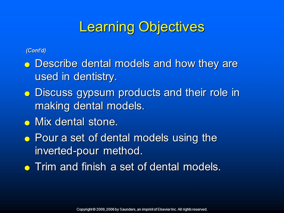 Learning Objectives (Cont'd) Describe dental models and how they are used in dentistry.