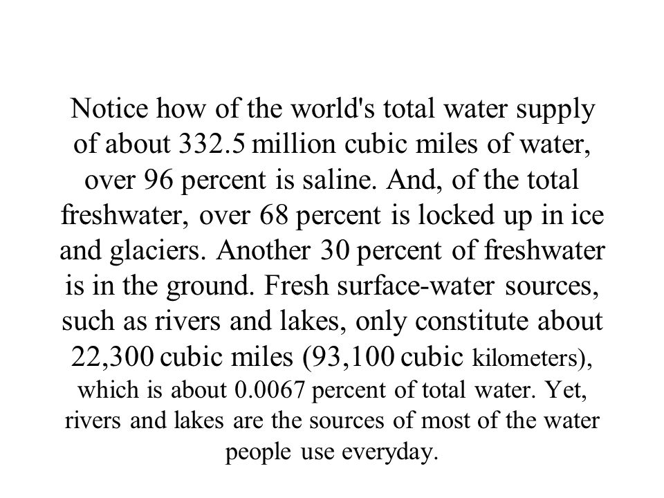 Notice how of the world s total water supply of about 332