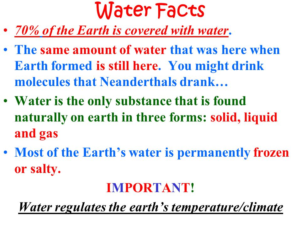 Water regulates the earth's temperature/climate