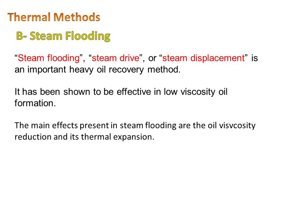Thermal Methods B- Steam Flooding